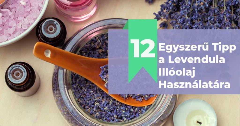 12-Egyszerű-Tipp-a-Levendula-Illóolaj-Használatára